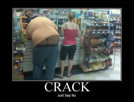 Crack is Whack, Especially Butt Crack | Laughing at Everyday Life